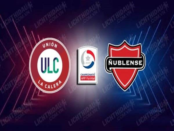 Soi kèo Union La Calera vs Nublense – 05h00 01/06, VĐQG Chi Lê